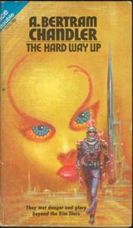 The Hard Way Up - A. Bertram Chandler