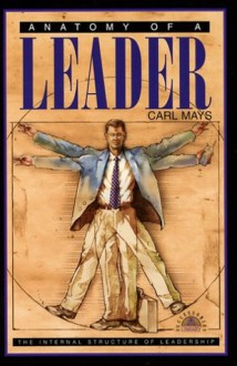 Anatomy of a Leader (Successories Library) - Carl Mays