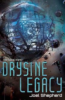 Drysine Legacy - Joel Shepherd