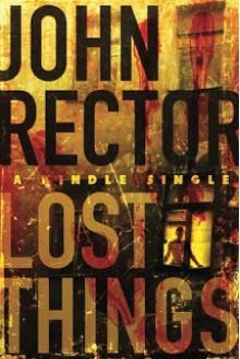 Lost Things: A Novella - John Rector