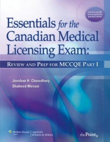 Essentials for the Canadian Medical Licensing Exam: Review and Prep for MCCQE Part I (Pt. 1) - Jeeshan H Chowdhury, Shaheed Merani