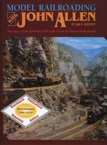 Model Railroading With John Allen - Linn H. Westcott, Linn H. Wescott