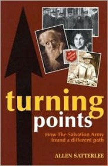 Turning Points: How the Salvation Army Found a Different Path - Allen Satterlee