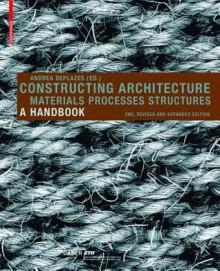 Constructing Architecture - Andrea Deplazes, G.H. Söffker