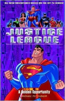 A Golden Opportunity (Justice League,8) - Michael Teitelbaum