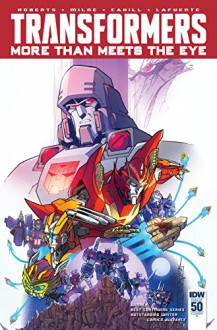 Transformers: More Than Meets the Eye (2011-) #50 - Andrew Griffith, Brendan Cahill, Alex Milne, James Lamar Roberts