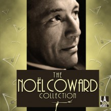 The Noël Coward Collection - L.A. Theatre Works, Annette Bening, Yeardley Smith, Noël Coward, Eric Stoltz, Rosalind Ayres, Shirley Knight, Ian Ogilvy, Joe Mantegna