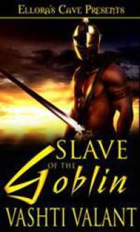 Slave of the Goblin - Vashti Valant