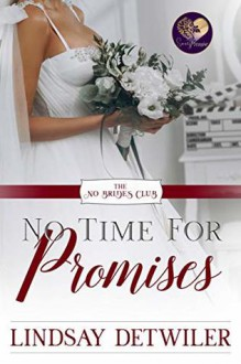 No Time for Promises - Lindsay Detweiler