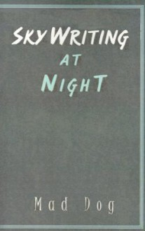 Skywriting at Night - Mad Dog