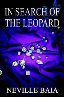 In Search of the Leopard - Neville Baia