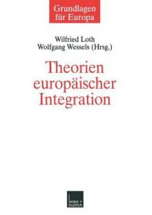 Theorien Europaischer Integration - Wilfried Loth