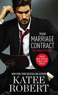 The Marriage Contract (The O'Malleys) - Katee Robert