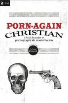 Porn Again Christian - Mark Driscoll