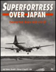 Superfortress Over Japan: 24 Hours with A B-29 - Ron Ostman, Ronald E. Ostman, Ron Ostman