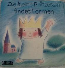 Die kleine Prinzessin findet Formen - Tony Ross