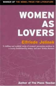 Women As Lovers - Martin Chalmers,Elfriede Jelinek
