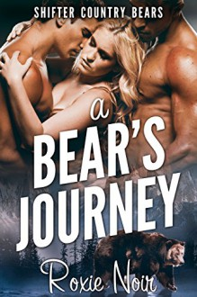 A Bear's Journey (Shifter Country Bears Book 4) - Roxie Noir