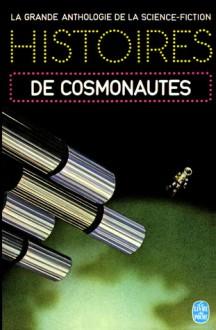 Histoires De Cosmonautes - Gérard Klein, Jacques Goimard, Demètre Ioakimidis