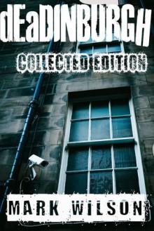 dEaDINBURGH: Collected Edition - Mark Wilson