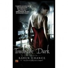Touch the Dark (Cassandra Palmer, #1) - Karen Chance