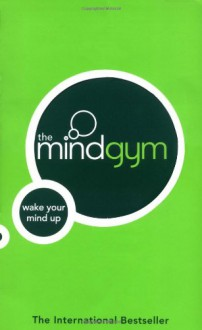 The Mind Gym: Wake Your Mind Up - The Mind Gym