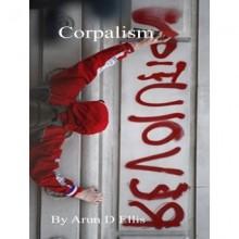 Corpalism - Arun D. Ellis