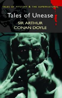 Tales of Unease - Arthur Conan Doyle