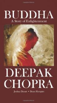 Buddha - A Story of Enlightenment - Deepak Chopra, Joshua Dysart, Dean Ruben Hyrapiet, Harshvardhan Kadam