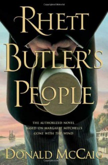Rhett Butler's People - Donald McCaig