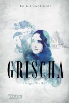 Grischa: Eisige Wellen - Leigh Bardugo,Henning Ahrens