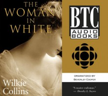 The Woman in White - Wilkie Collins, Beverley Cooper