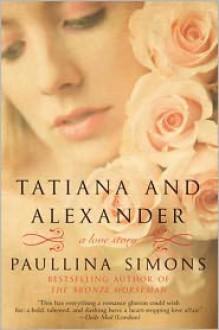 Tatiana and Alexander - Paullina Simons