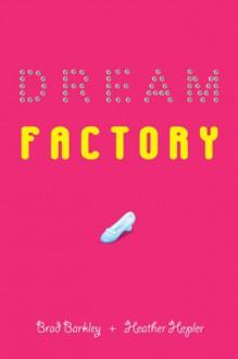 Dream Factory - Heather Hepler,Brad Barkley