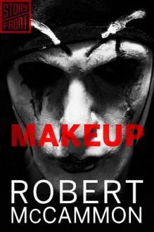Makeup (A Short Story) - Robert R. McCammon