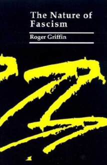 The Nature of Fascism - Roger Griffin