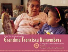 Grandma Francisca Remembers - Ann Morris