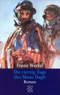 Die vierzig Tage des Musa Dagh - Franz Werfel