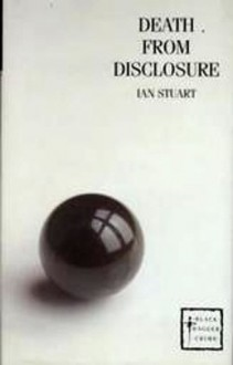 Death from Disclosure - Ian Stuart
