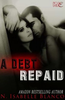 A Debt Repaid - N. Isabelle Blanco