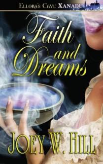 Faith and Dreams - Joey W. Hill