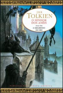 O Regresso do Rei (O Senhor dos Anéis, #3) - J.R.R. Tolkien, Fernanda Pinto Rodrigues