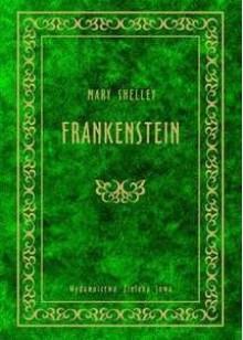 Frankenstein - Paweł Łopatka, Mary Shelley