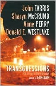 Transgressions Volume 3 novellas 1, 2, 5 and 8 - Ed McBain, Anne Perry, Sharyn McCrumb, Donald E Westlake