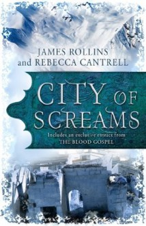 City of Screams: (A Short Story) - James Rollins, Rebecca Cantrell