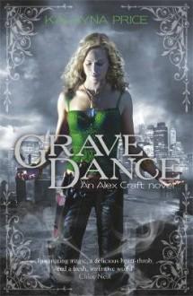 Grave Dance (Alex Craft #2) - Kalayna Price
