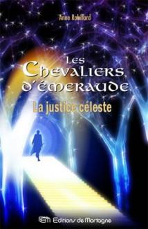 La justice céleste - Anne Robillard