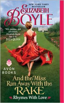 And the Miss Ran Away With the Rake - Elizabeth Boyle