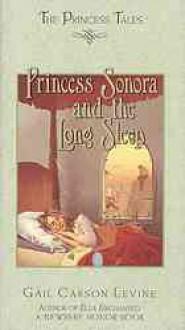 Princess Sonora and the Long Sleep (The Princess Tales) - Gail Carson Levine, Mark Elliott