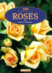 500 Popular Roses for American Gardeners - Barron's Book Notes